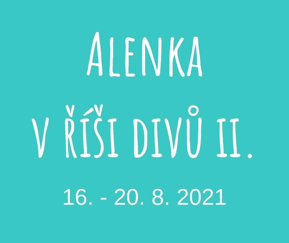 Alenka v říši divů II. - OBSAZENO!